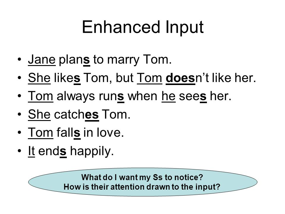 Enhanced Input Jane plans to marry Tom.She likes Tom, but Tom doesn't like her.