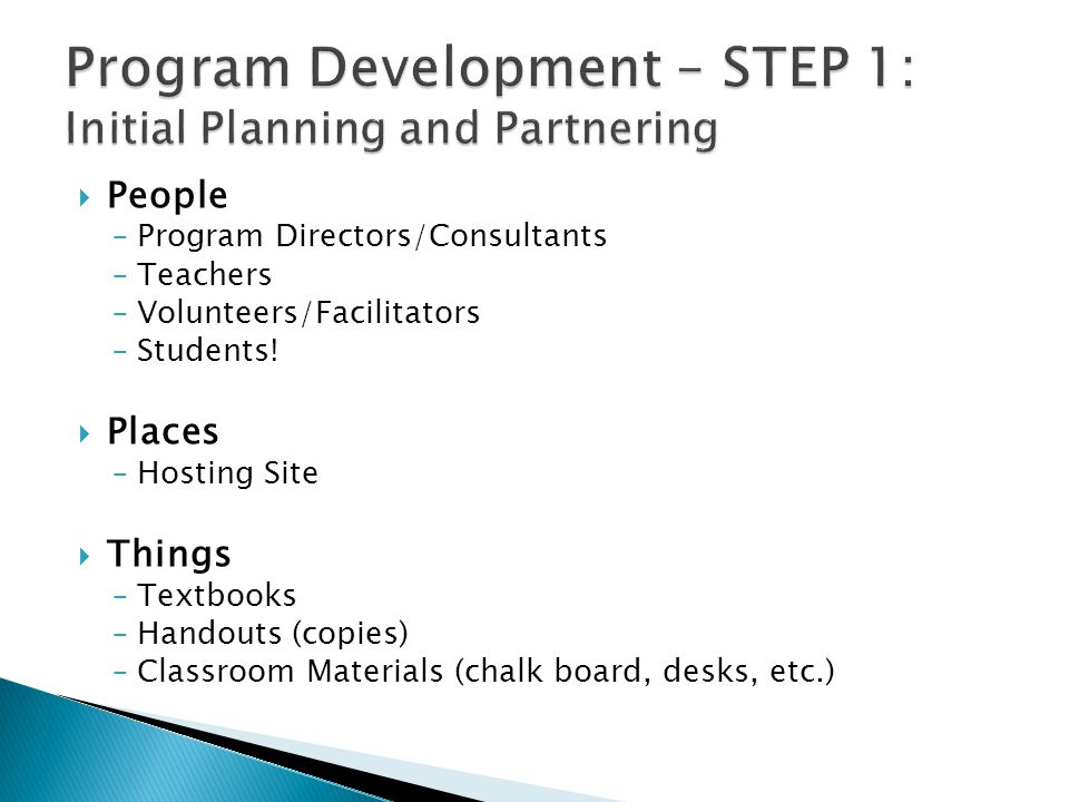  People ‒Program Directors/Consultants ‒Teachers ‒Volunteers/Facilitators ‒Students.
