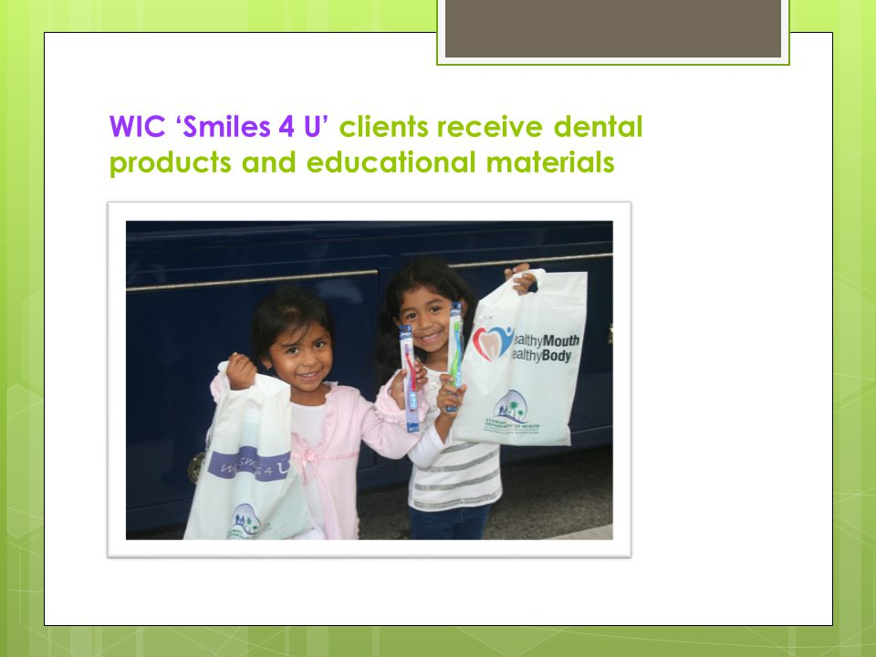 WIC 'Smiles 4 U' clients receive dental products and educational materials