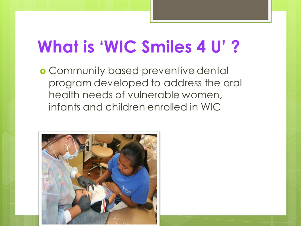 Objectives:  Reduce caries incidence of infants, children in high risk, vulnerable populations.