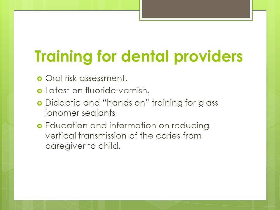  Designated WIC employee as 'key contact' for dental events  Versatility of bilingual dental coach staff.