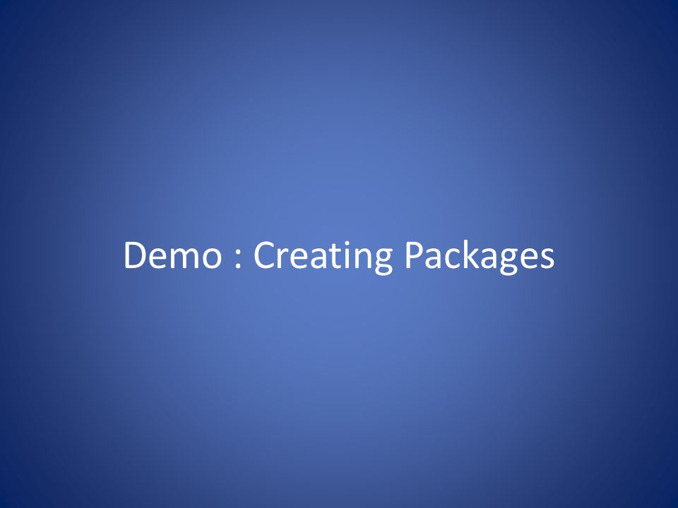 Demo : Creating Packages
