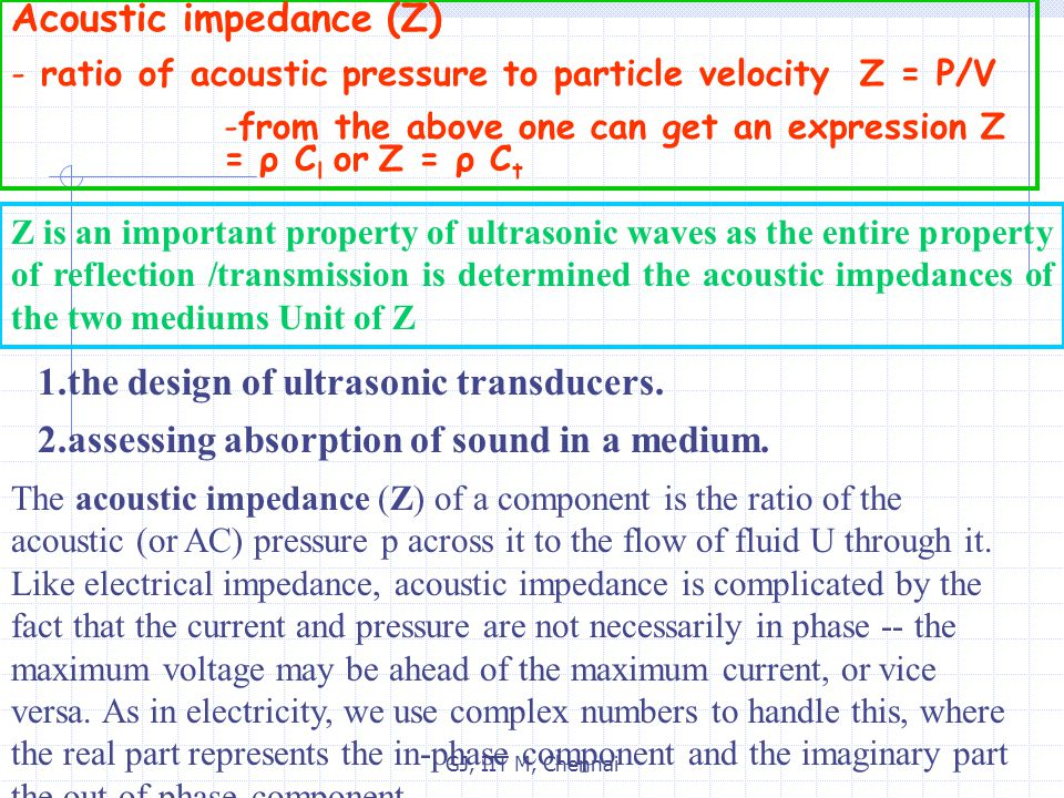 GJ, IIT M, Chennai Pressure, Energy and Intensity: (indicative of amount of X-rays ) Sound pressure: pressure or stress oscillation in a medium with wave propagation ie  x for longitudinal and  xy for transverse waves.