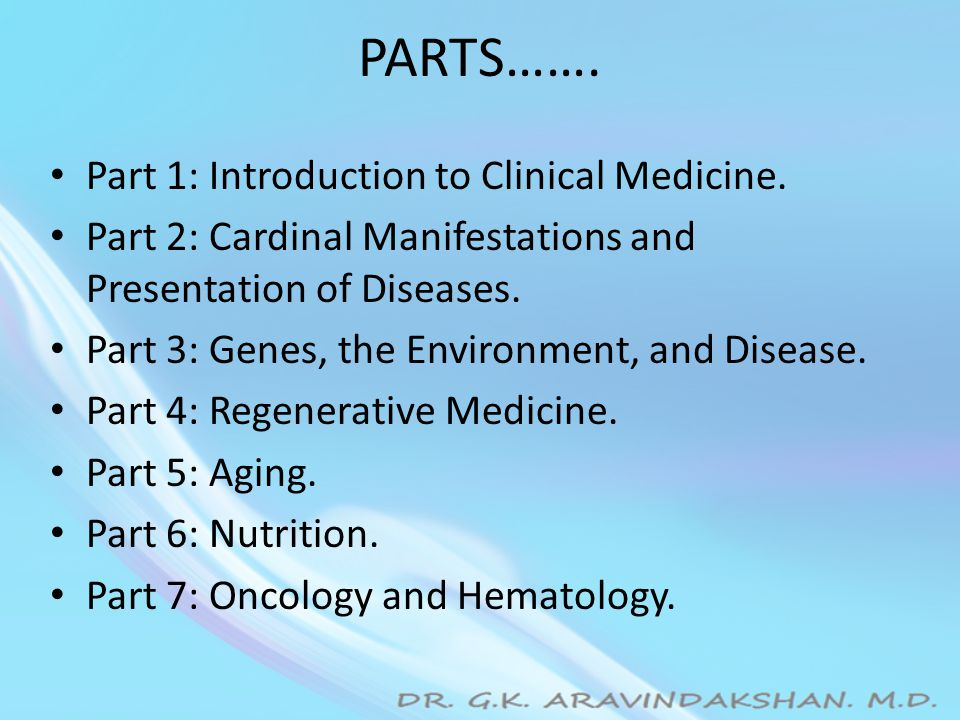 PARTS……. Part 1: Introduction to Clinical Medicine.