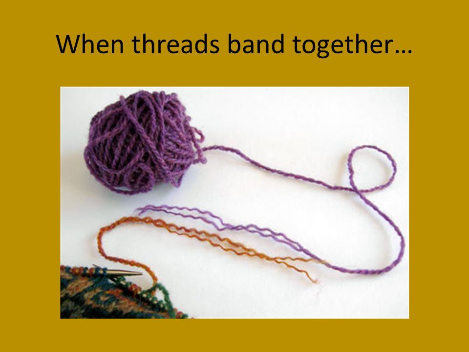 When threads band together…