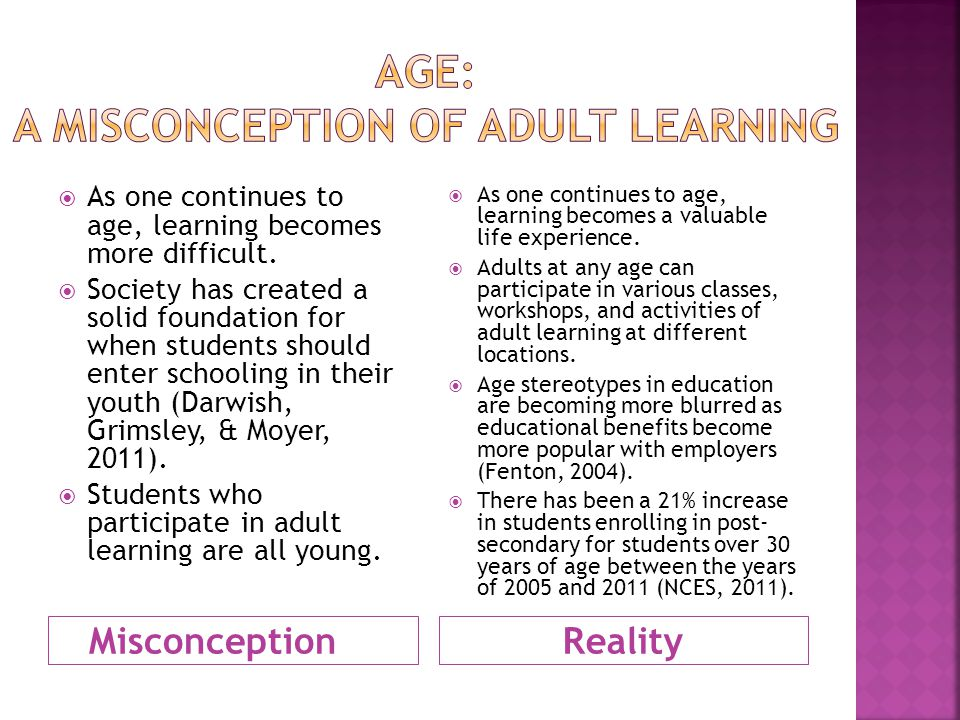 MisconceptionReality  As one continues to age, learning becomes more difficult.