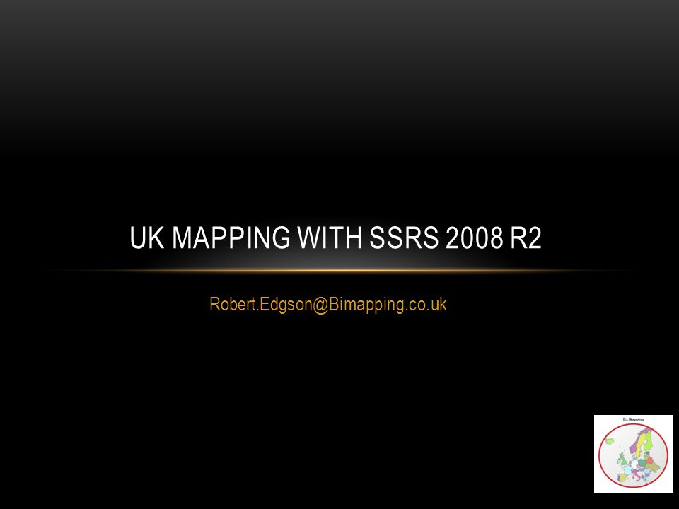 IN THE NEXT HOUR Start 9:30 UK Mapping with SSRS 2008 R2 Open Data Point Code Open Boundary line Spatial data types Creating corporate mapped data End 10:25 Q/A