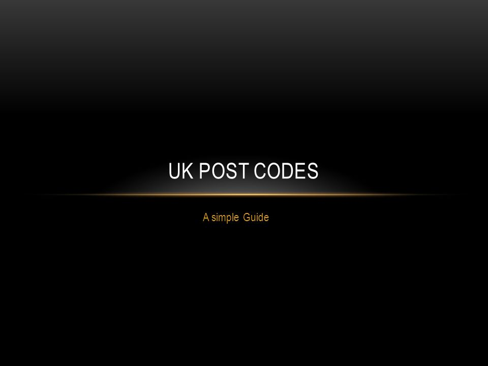 A simple Guide UK POST CODES