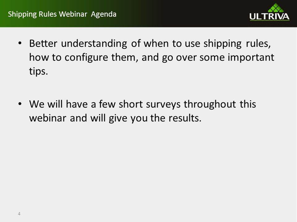Shipping Rules – When to Use Supplier only ships on – specific days of the week – specific times of the month – every N Days 5