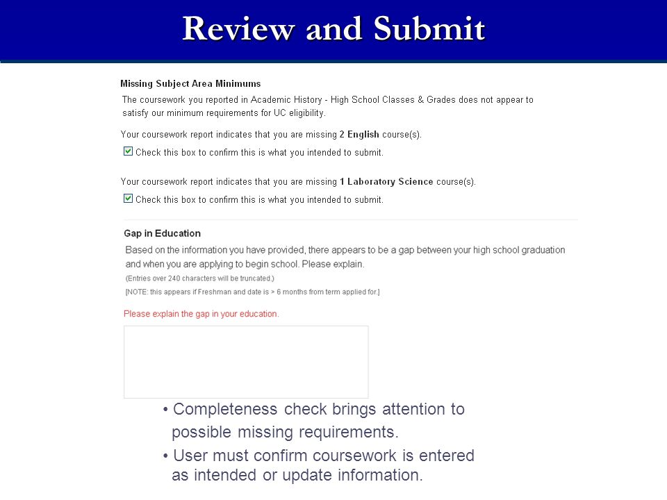 Review and Submit Completeness check brings attention to possible missing requirements. User must confirm coursework is entered as intended or update
