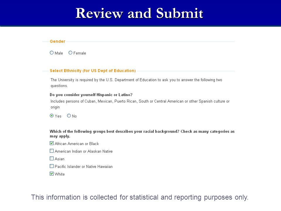 Review and Submit This information is collected for statistical and reporting purposes only.