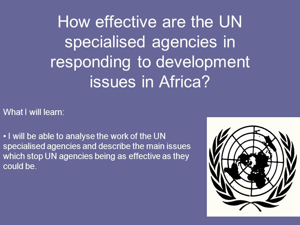 As we have seen so far there a number of UN agencies at work in Africa providing aid for development.