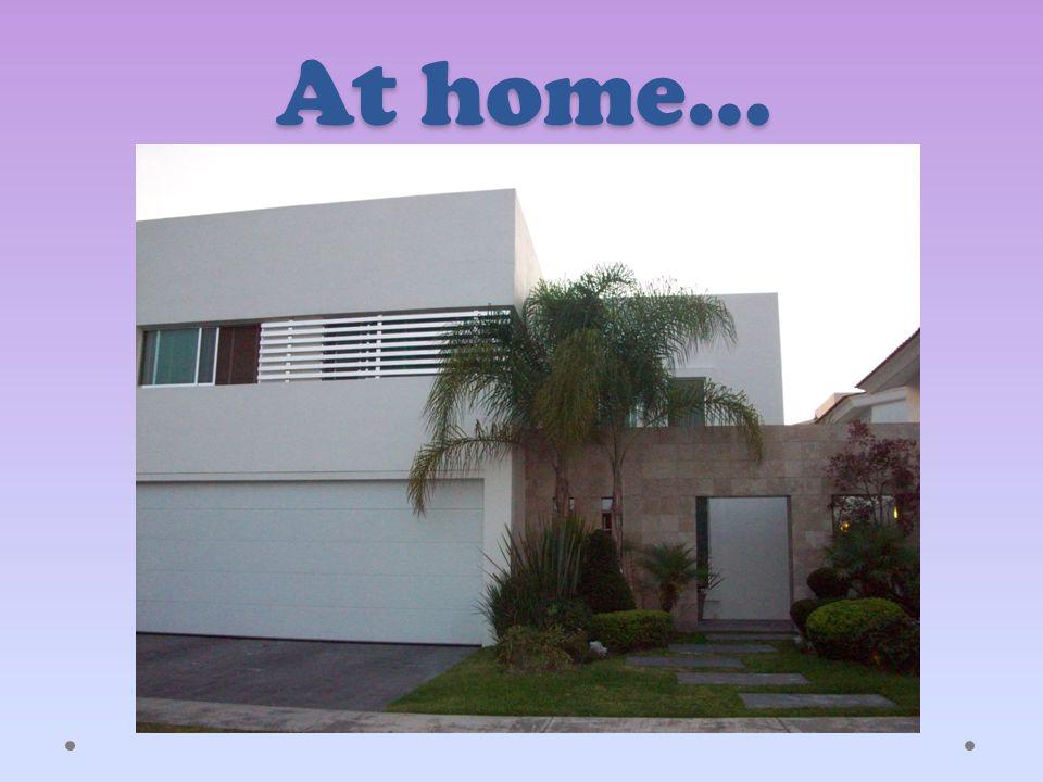 At home…