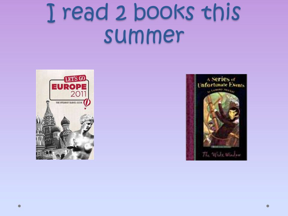 I read 2 books this summer