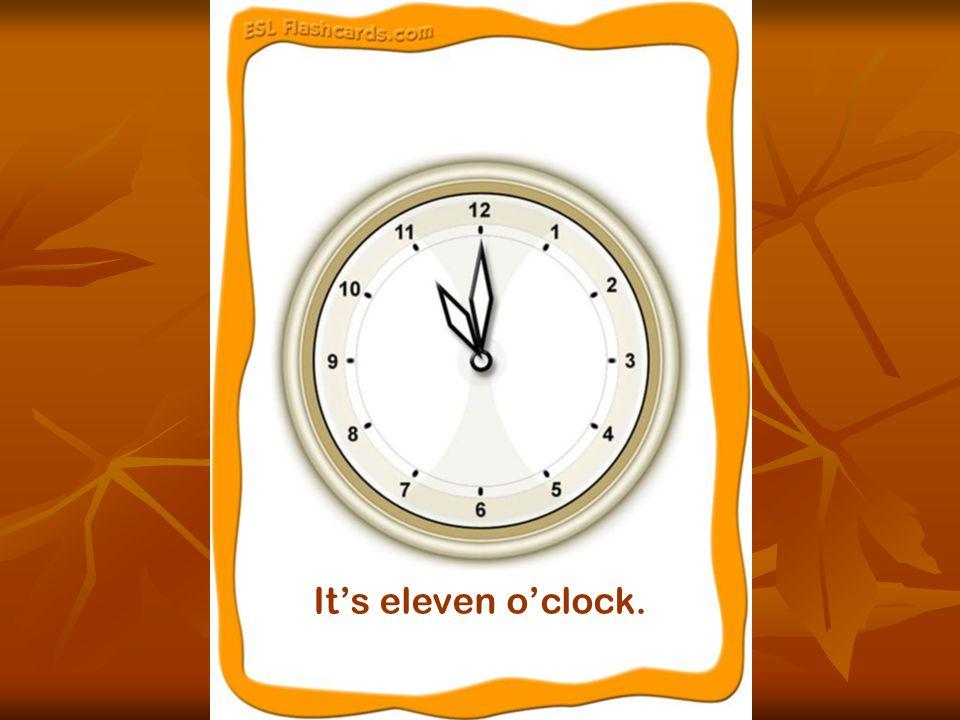 It's a quarter past eleven.