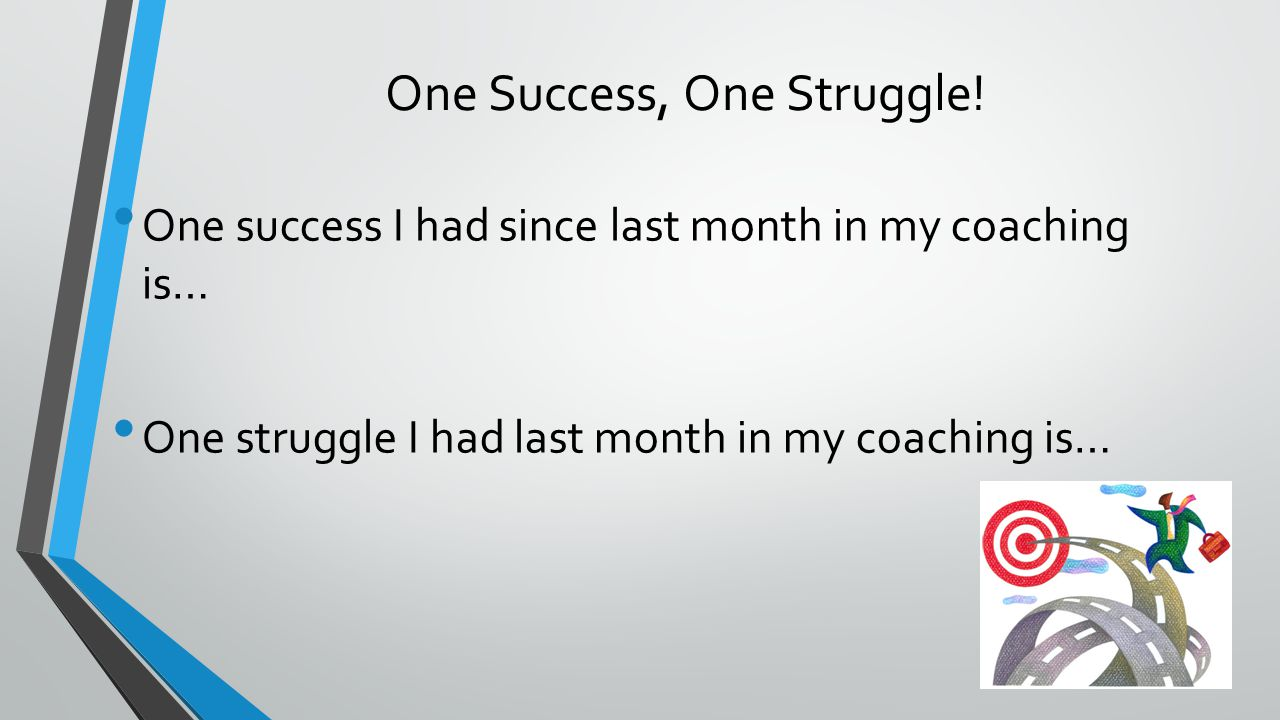 One Success, One Struggle.