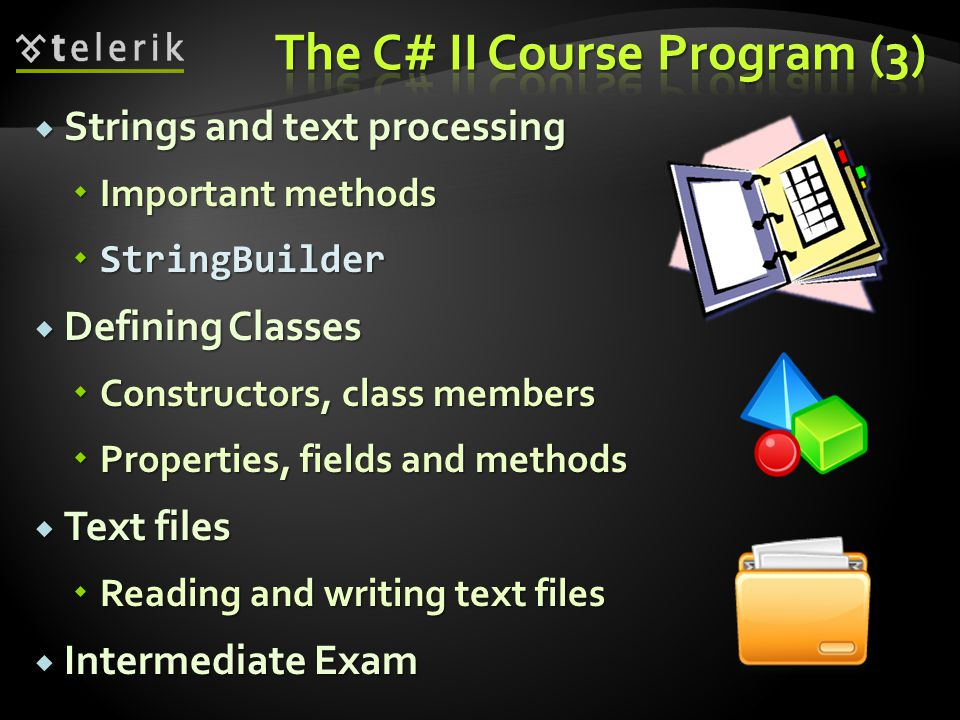  Strings and text processing  Important methods  StringBuilder  Defining Classes  Constructors, class members  Properties, fields and methods  Text files  Reading and writing text files  Intermediate Exam