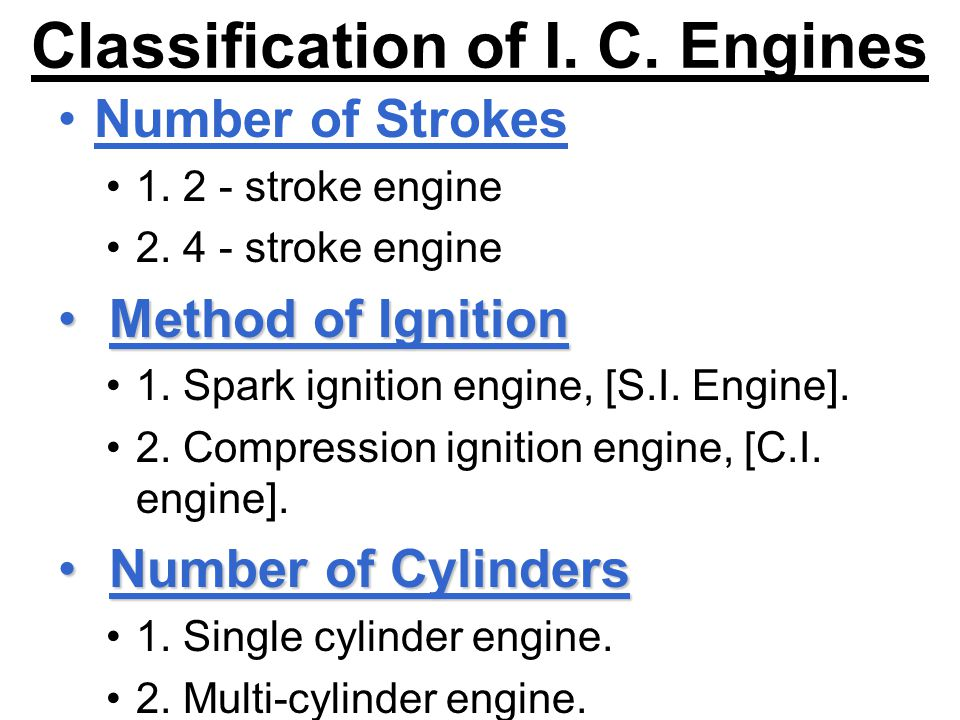 Classification of I.C. Engines Position of the Cylinder Position of the Cylinder – 1.