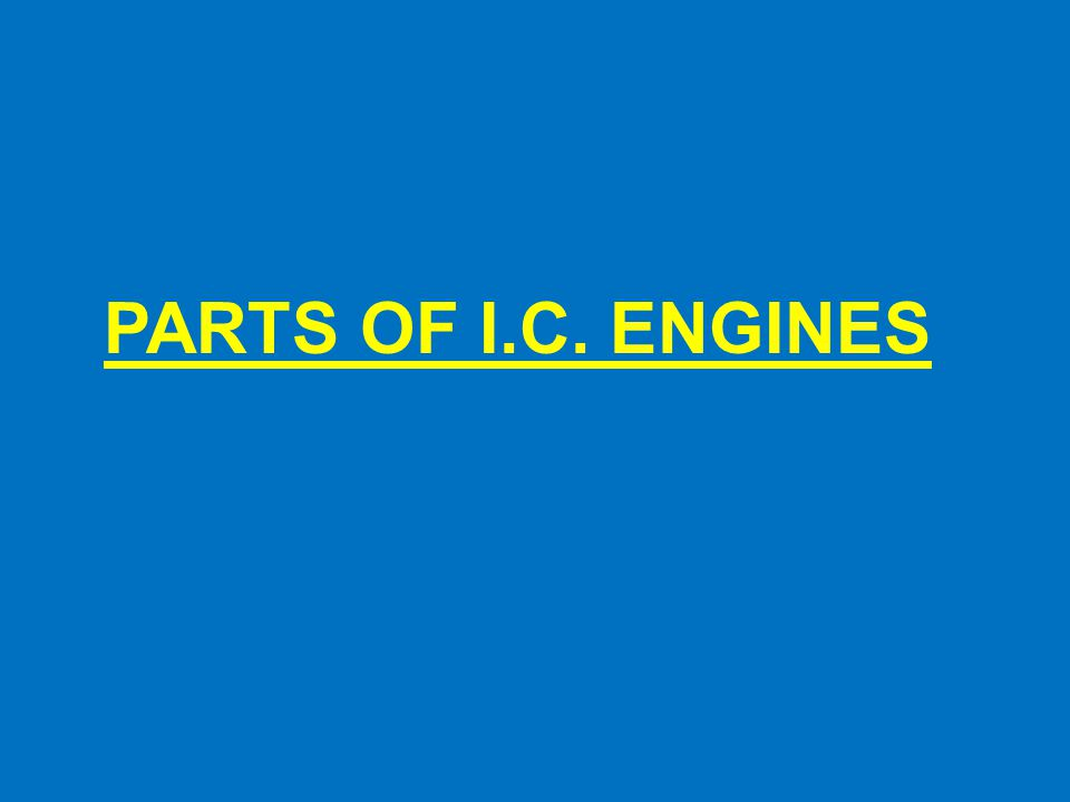 I C Engine Parts