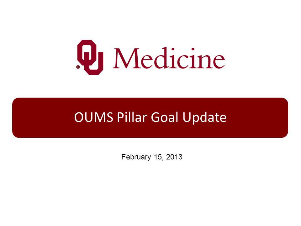OUMS Pillar Goal Update February 15, 2013