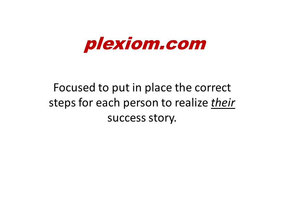 Second point is Mutual Support Together we can achieve more! plexiom.com