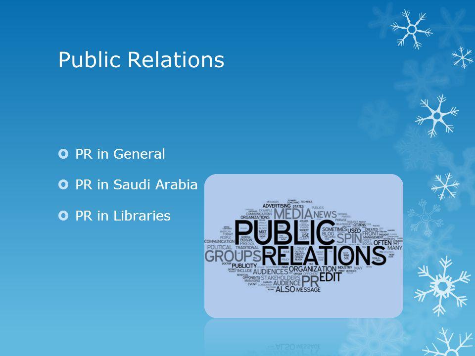 Public Relations  PR in General  PR in Saudi Arabia  PR in Libraries