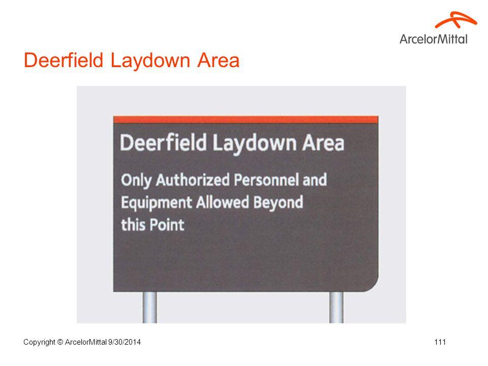 Deerfield Laydown Area Copyright © ArcelorMittal 9/30/2014111