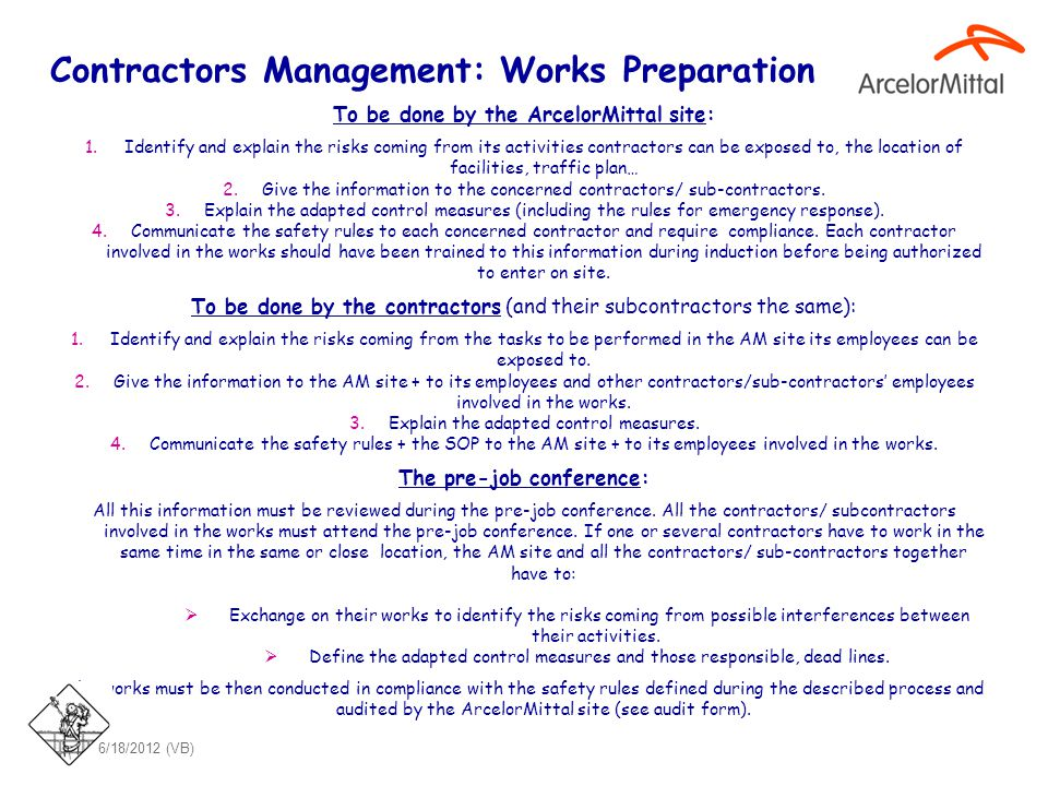 Contractors Management: Works Preparation To be done by the ArcelorMittal site: 1.Identify and explain the risks coming from its activities contractor