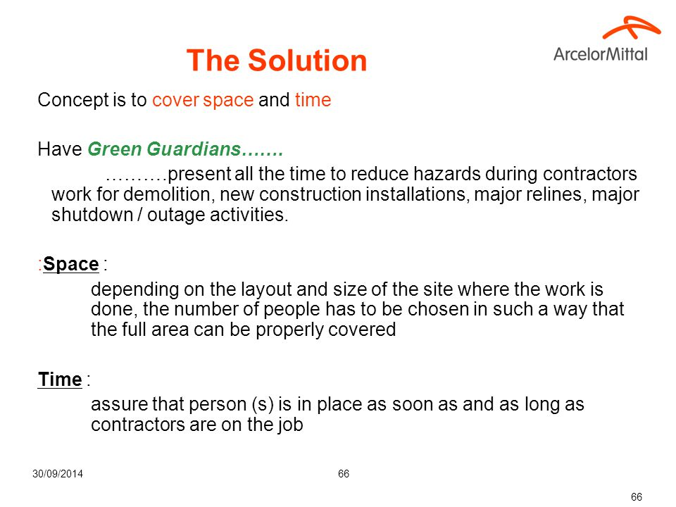 30/09/201466 The Solution Concept is to cover space and time Have Green Guardians……. ……….present all the time to reduce hazards during contractors wor