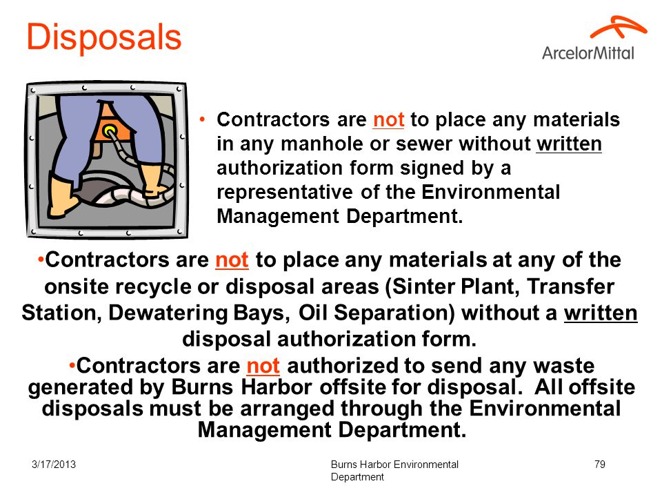 3/17/2013Burns Harbor Environmental Department 79 Disposals Contractors are not to place any materials in any manhole or sewer without written authori
