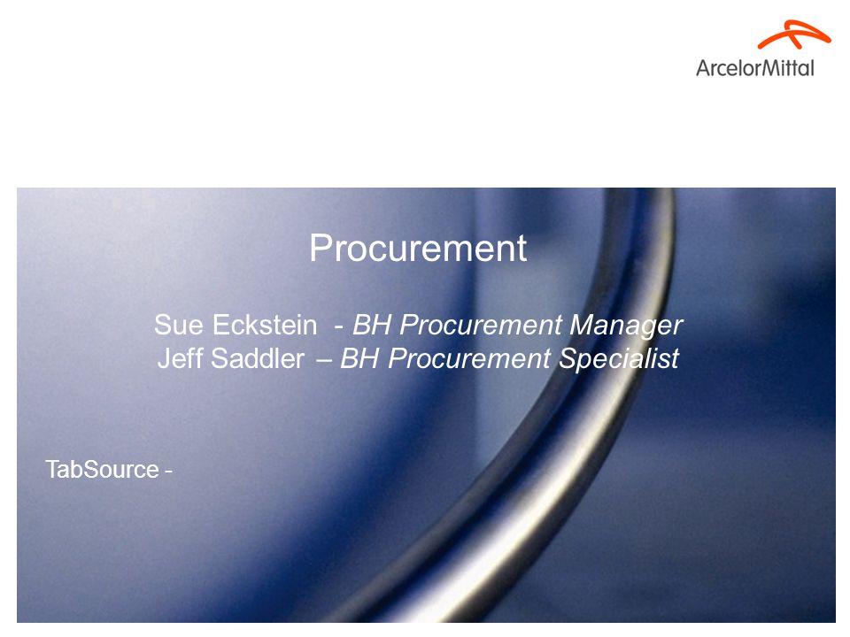 Procurement Sue Eckstein - BH Procurement Manager Jeff Saddler – BH Procurement Specialist TabSource -