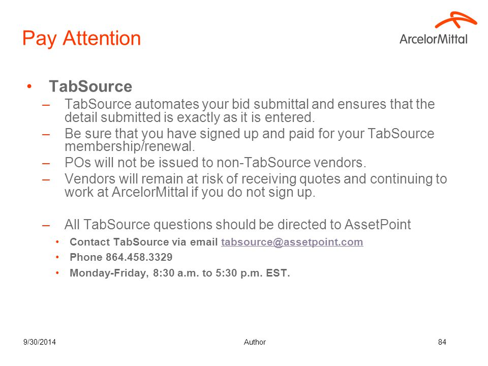 9/30/2014Author84 Pay Attention TabSource –TabSource automates your bid submittal and ensures that the detail submitted is exactly as it is entered. –