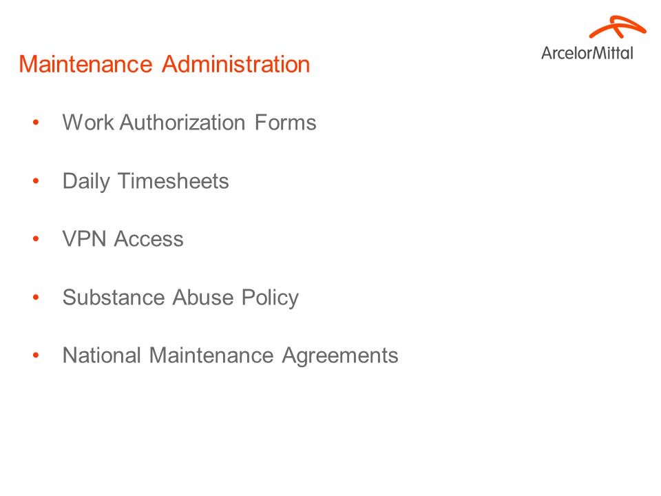 Maintenance Administration Work Authorization Forms Daily Timesheets VPN Access Substance Abuse Policy National Maintenance Agreements