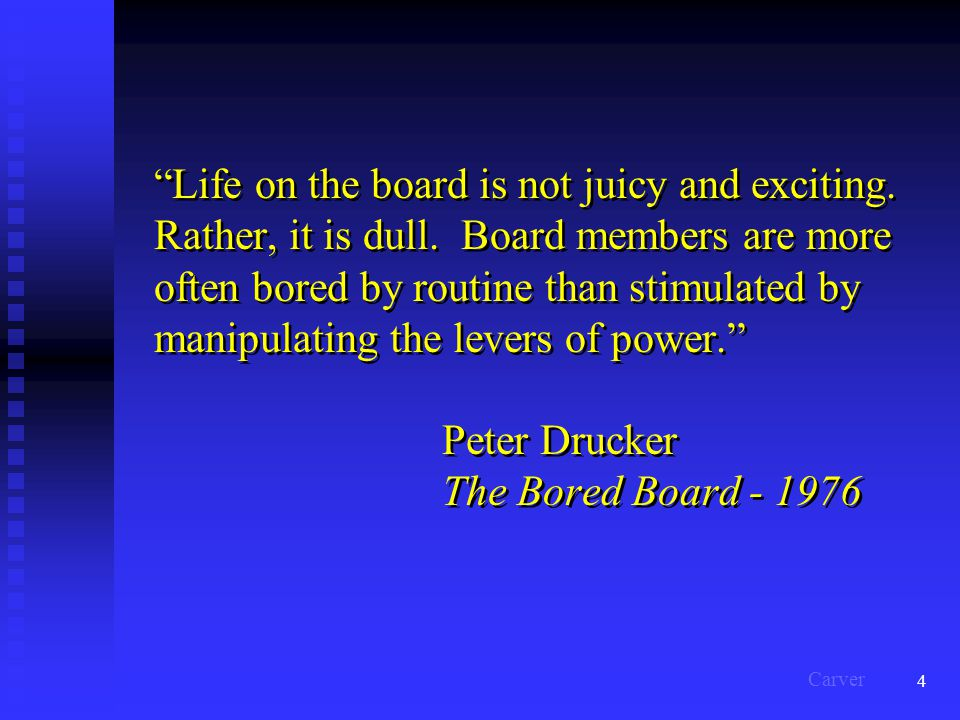 "4 ""Life on the board is not juicy and exciting. Rather, it is dull. Board members are more often bored by routine than stimulated by manipulating the"