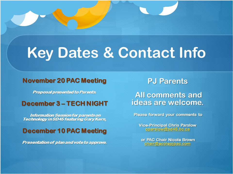 Key Dates & Contact Info November 20 PAC Meeting Proposal presented to Parents.