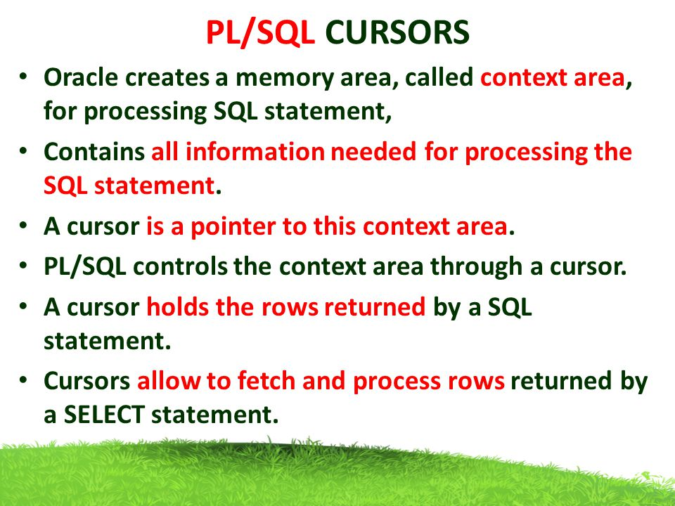 PL/SQL CURSORS Table nos(slno,name) even(slno,name) odd(slno,name) Read each records from nos, if slno is even then insert the record in even table Other wise insert the record in odd table declare rows nos%rowtype; cursor c is select * from nos; begin open c; loop fetch c into rows.slno,rows.name; exit when c%notfound; if rows.slno mod 2=0 then insert into even values(rows.slno,rows.name); else insert into odd values(rows.slno,rows.name); end if; end loop; close c; end;