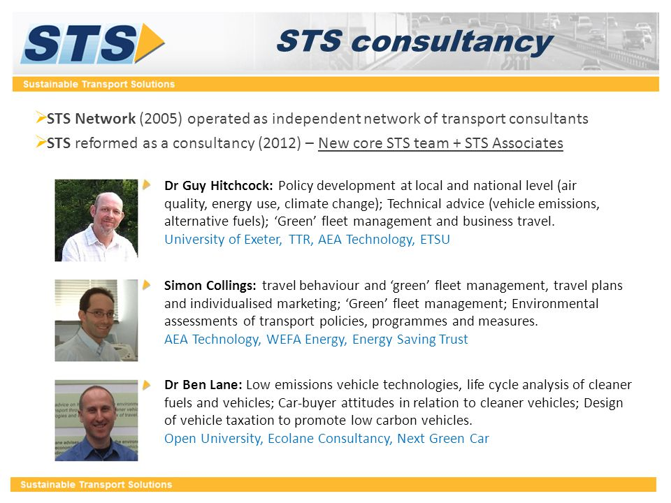 STS consultancy  STS Network (2005) operated as independent network of transport consultants  STS reformed as a consultancy (2012) – New core STS te