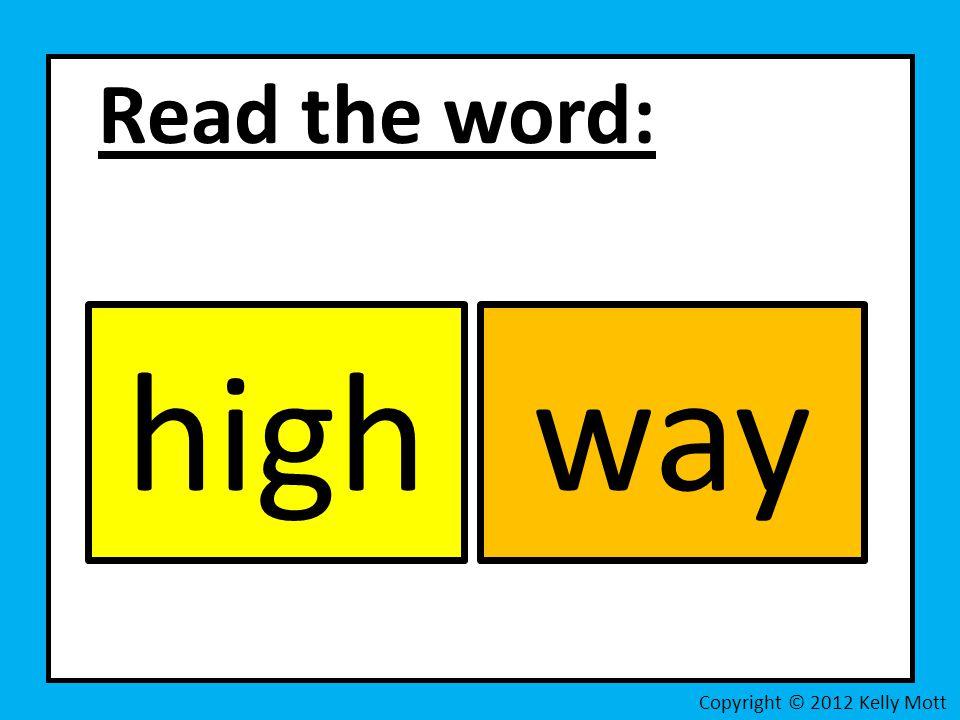 Read the word: Copyright © 2012 Kelly Mott highway