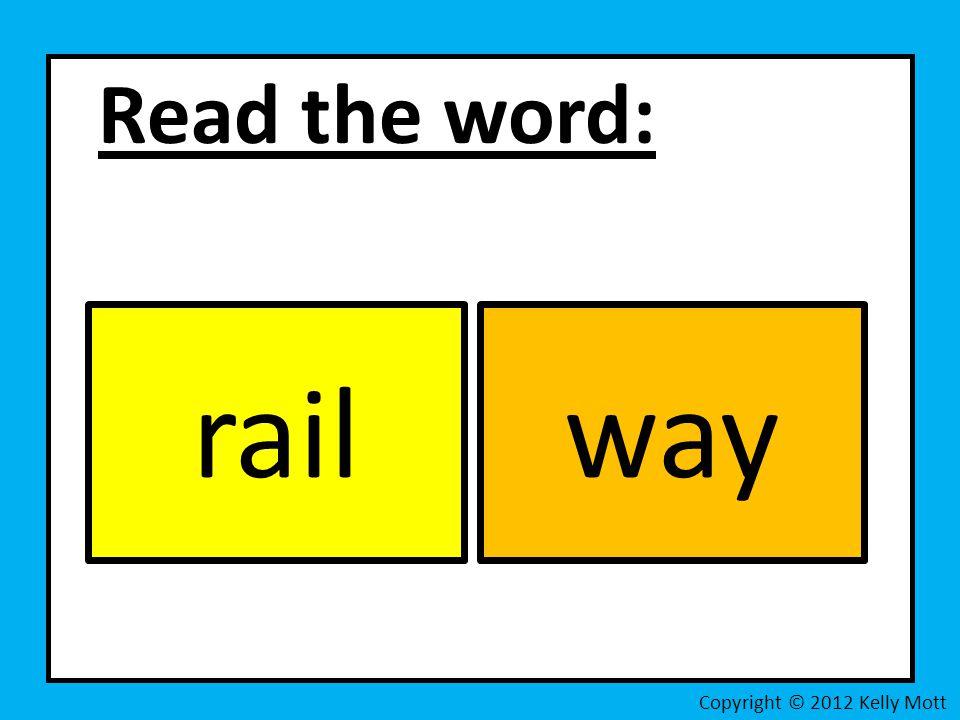 Read the word: Copyright © 2012 Kelly Mott railway