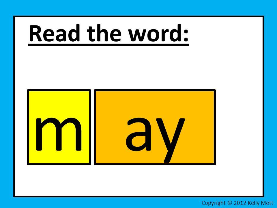 Read the word: Copyright © 2012 Kelly Mott may