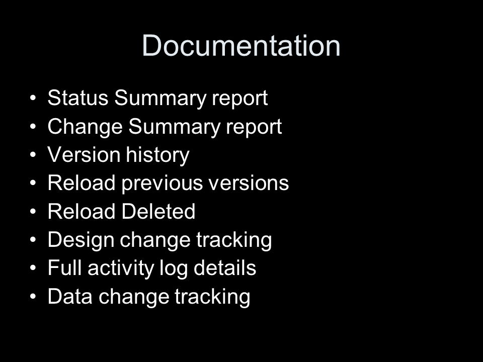 Documentation Status Summary report Change Summary report Version history Reload previous versions Reload Deleted Design change tracking Full activity log details Data change tracking