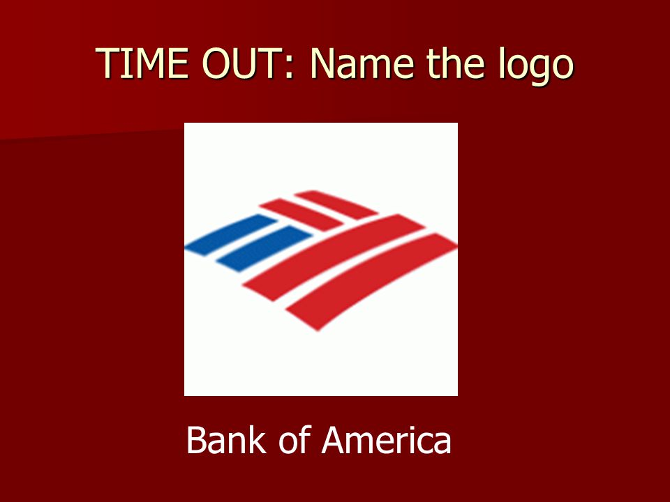 TIME OUT: Name the logo Bank of America