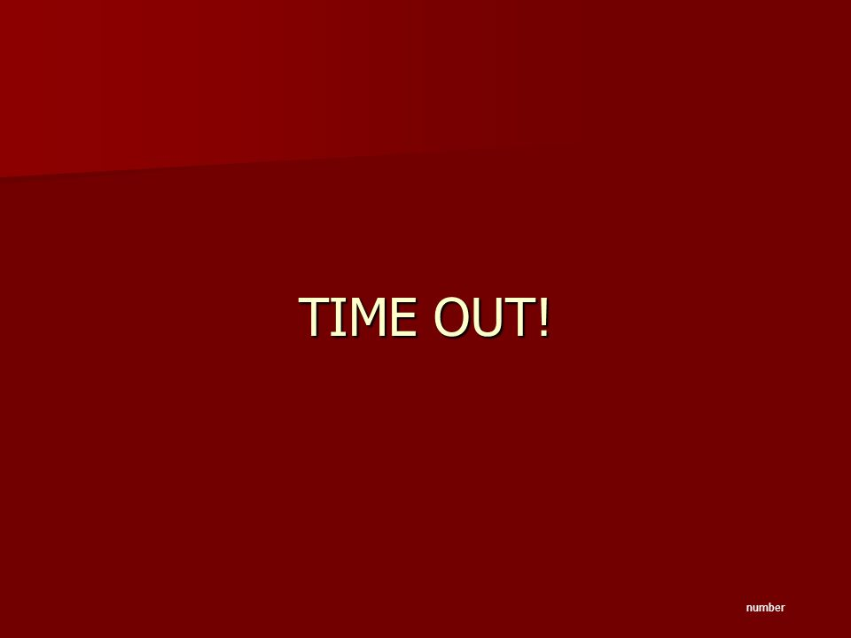 TIME OUT! number