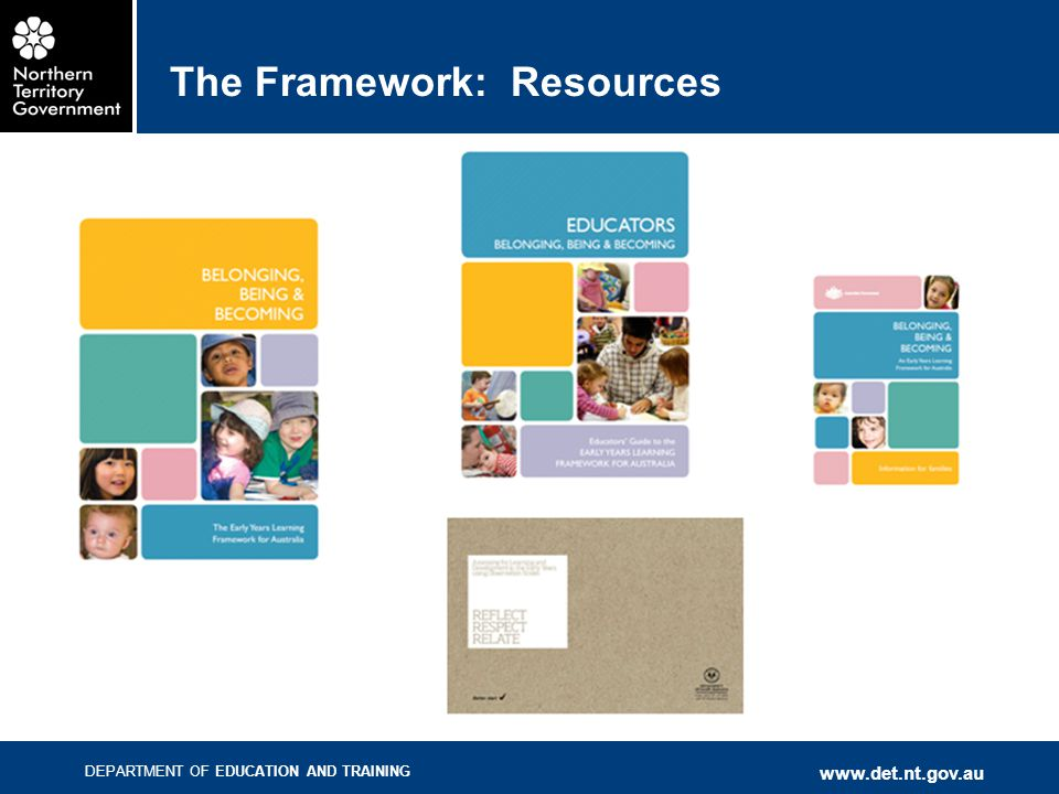 DEPARTMENT OF EDUCATION AND TRAINING www.det.nt.gov.au The Framework: Resources
