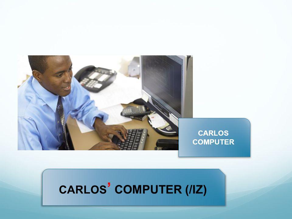CARLOS COMPUTER CARLOS ' COMPUTER (/IZ)
