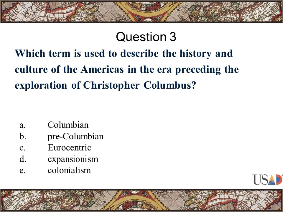 Which term is used to describe the history and culture of the Americas in the era preceding the exploration of Christopher Columbus.