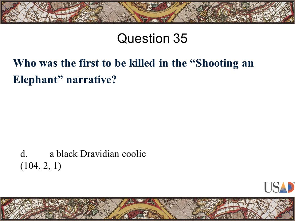 Who was the first to be killed in the Shooting an Elephant narrative.