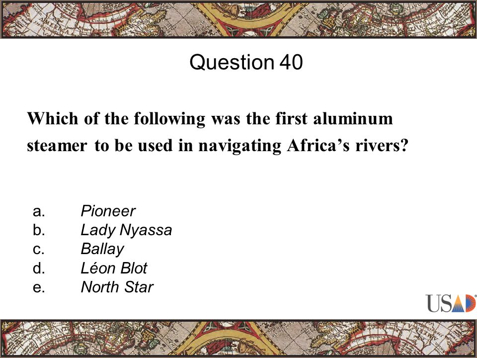 Which of the following was the first aluminum steamer to be used in navigating Africa's rivers.