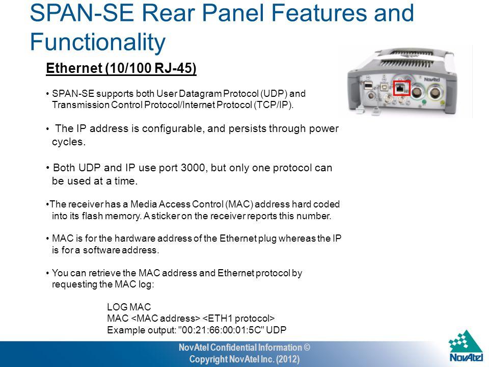 Ethernet (10/100 RJ-45) SPAN-SE supports both User Datagram Protocol (UDP) and Transmission Control Protocol/Internet Protocol (TCP/IP).