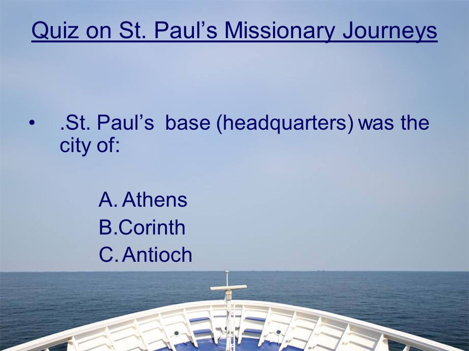 Quiz on St.Paul's Missionary Journeys.St.